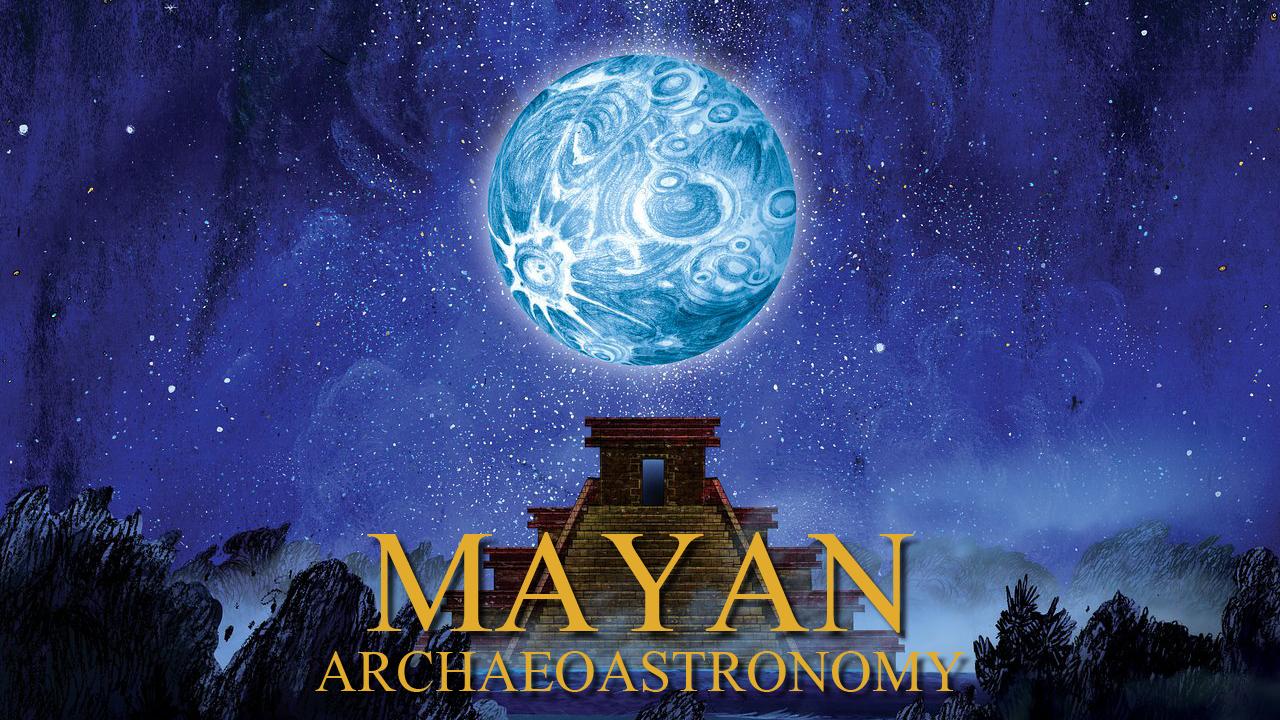 MayanArcheoastronomy_16x9